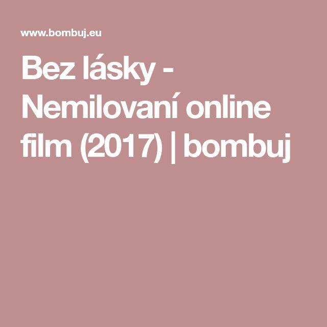 Bez lásky - Nemilovaní  online film (2017) | bombuj
