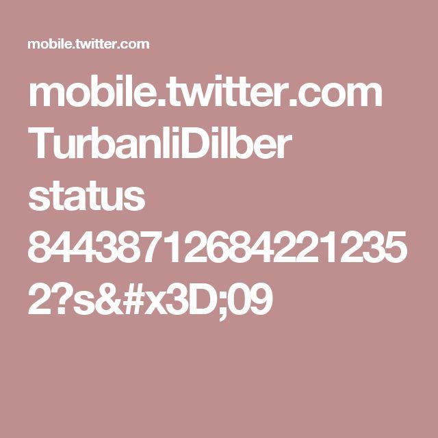 mobile.twitter.com TurbanliDilber status 844387126842212352?s=09