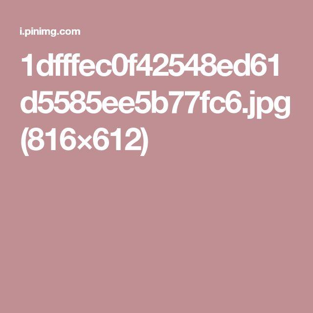 1dfffec0f42548ed61d5585ee5b77fc6.jpg (816×612)
