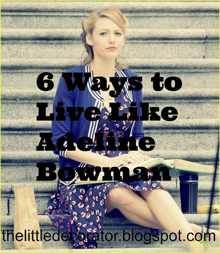 The Little Decorator: 6 Ways to Live Like Adeline Bowman
