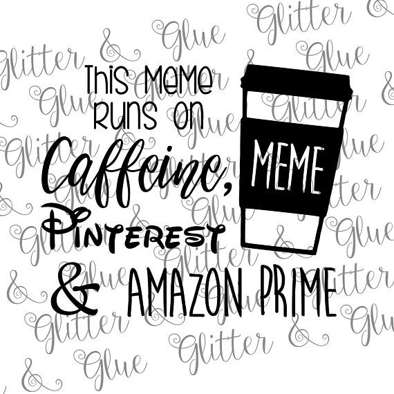 Caffeine Pinterest And Amazon Prime Svg File And Clipart You