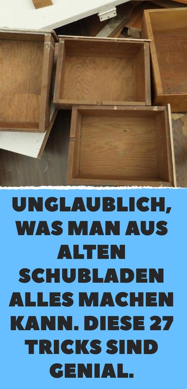 Unglaublich, was man aus alten Schubladen alles ma…