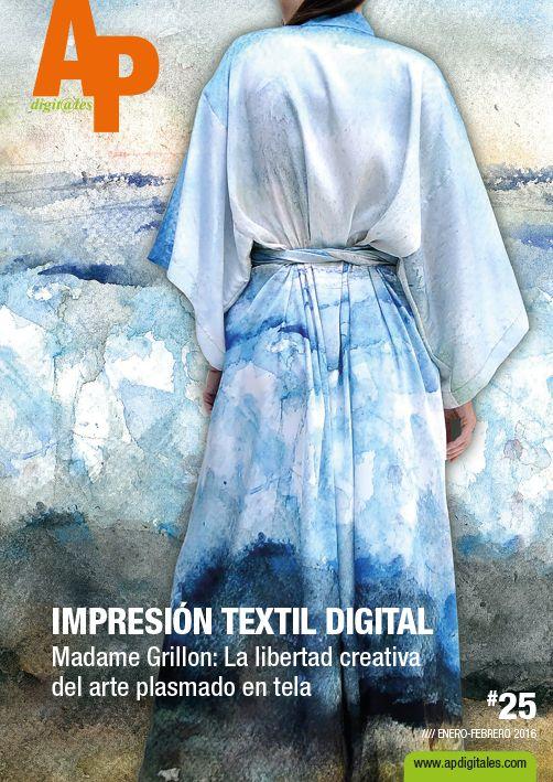 APdigitales #25 con un especial de impresión textil digital y el excelente trabajo de las diseñadoras Madame Grillon en portada http://www.apdigitales.com/revista-online