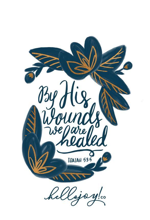 Encouraging Wednesdays … Isaiah 53:5 » Hello Joy! co