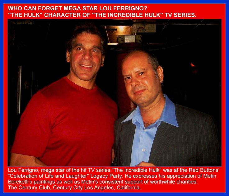"WHO CAN FORGET MEGA STAR LOU FERRIGNO? ""THE HULK"" CHARACTER OF ""THE INCREDIBLE HULK"" TV SERIES."