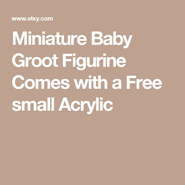 Miniature Baby Groot Figurine Comes with a Free small Acrylic