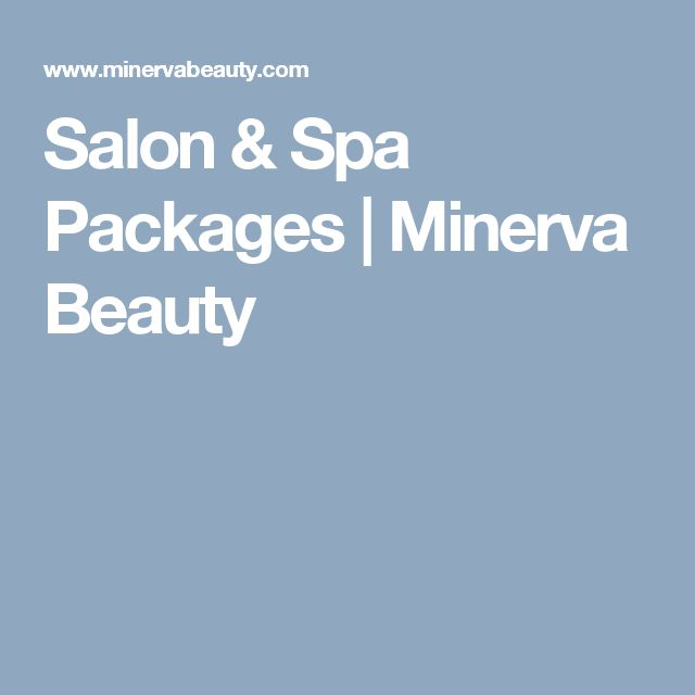 Salon & Spa Packages | Minerva Beauty