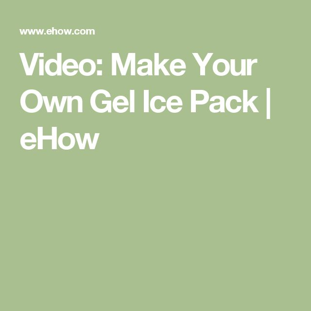 Video: Make Your Own Gel Ice Pack | eHow
