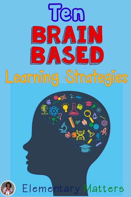 Elementary Matters: Ten Brain Based Learning Strategies