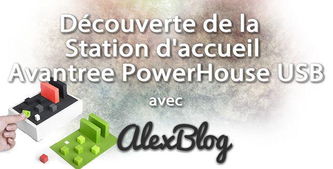 Découverte de la Station d'accueil Avantree PowerHouse USB