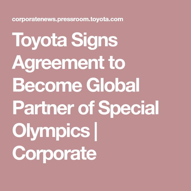 Toyota Signs Agreement to Become Global Partner of Special Olympics   Corporate