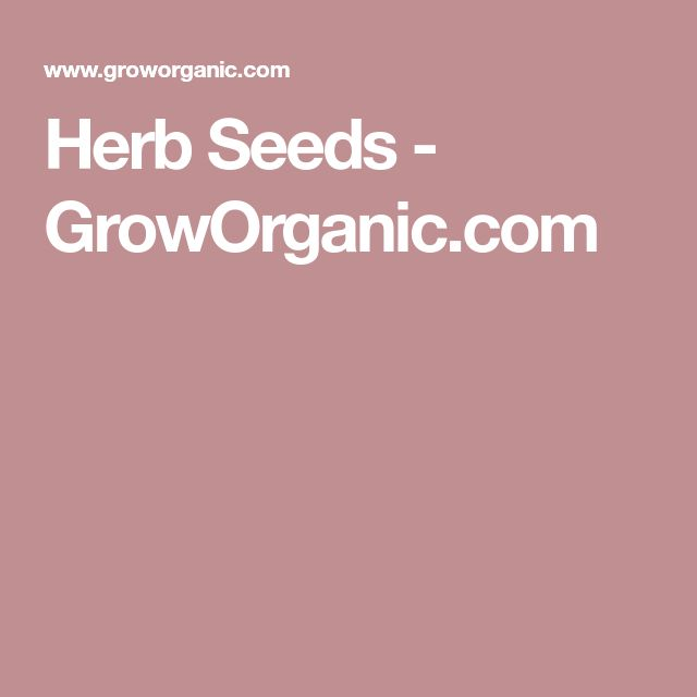 Herb Seeds - GrowOrganic.com