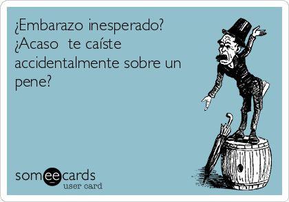 ¿Embarazo inesperado? ¿Acaso te caíste accidentalmente sobre un pene? | Español Ecard