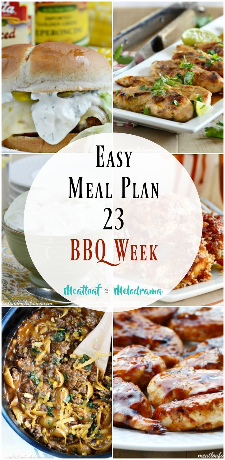 Easy Meal Plan 23-BBQ Week - Quick fix dinners perfect for spring and summer grilling season! from Meatloaf and Melodrama