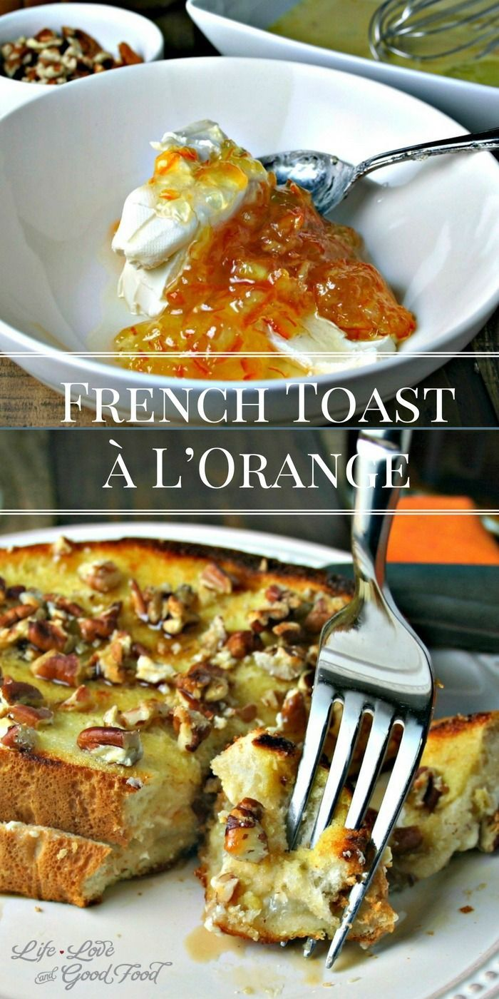 French Toast a L'Orange | Life, Love, and Good Food