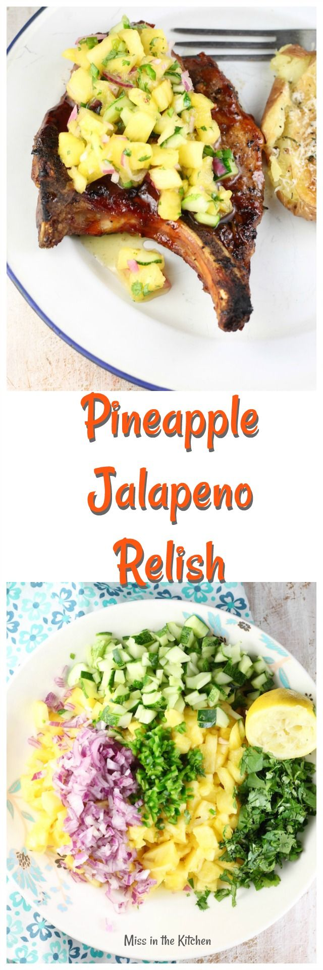 Pineapple Jalapeno Relish Recipe is a great addition to dinners on the grill this summer! Fresh, bright and so delicious from MissintheKitchen.com