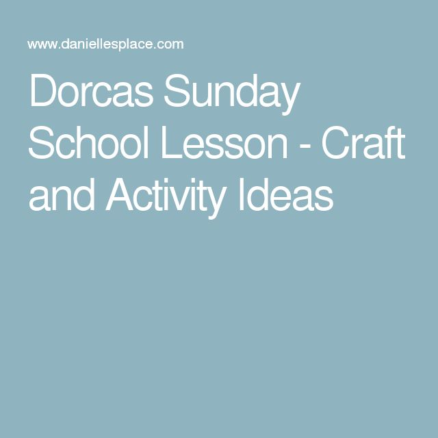 Dorcas Sunday School Lesson - Craft and Activity Ideas