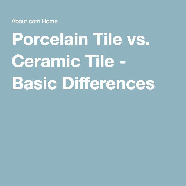 ~Great information. Porcelain Tile vs. Ceramic Tile - Basic Differences
