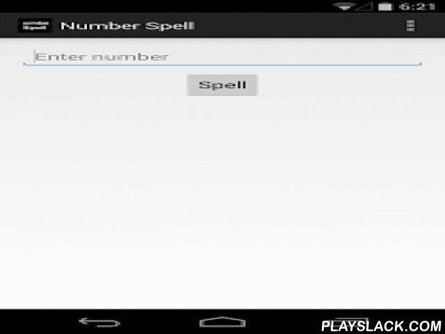 Number Spell  Android App - playslack.com , Transforms the typed number into the words in French, English, Spanish....more languages to come.This is a personal translation from the PEAR PHP library, package name:Numbers_Words to Java code in Android. Basically you enter a number and it gives you the written pronunciation of that number.The Number Spell app is just a simple application that I'm using to test some android programming and publishing process. I will keep updating it and…