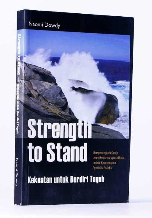 [BOOK] Strength to Stand : Memperlengkapi Gereja untuk Berdampak pada Dunia melalui Kepemimpinan Apostolik-Profetik  #NaomiDowdy #Kekristenan #Kepemimpinan #Apostolik #Profetik