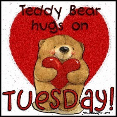 Teddy Bear Hugs on Tuesday quotes cute quote days of the week tuesday tuesday quotes happy tuesday