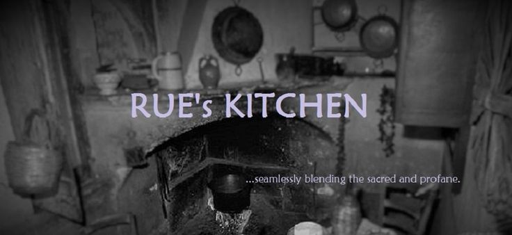 Rue's Kitchen's primary mission is the preservation of customs and practices. Herein you will find traditional Italian (from various regions) witchcraft (stregoneria italiana), folk magic (magia operativa), folk medicine (medicina popolare tradizionale), and old-fashioned Roman Catholic folk religion, (scongiuri, congiuri ed incantesimi), practiced, by Italians of all faiths, all over the world. You will also find information on customs, traditions, and heirloom recipes.