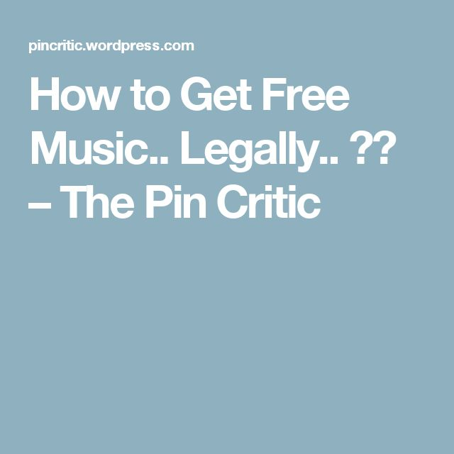 How to Get Free Music.. Legally.. ?? – The Pin Critic