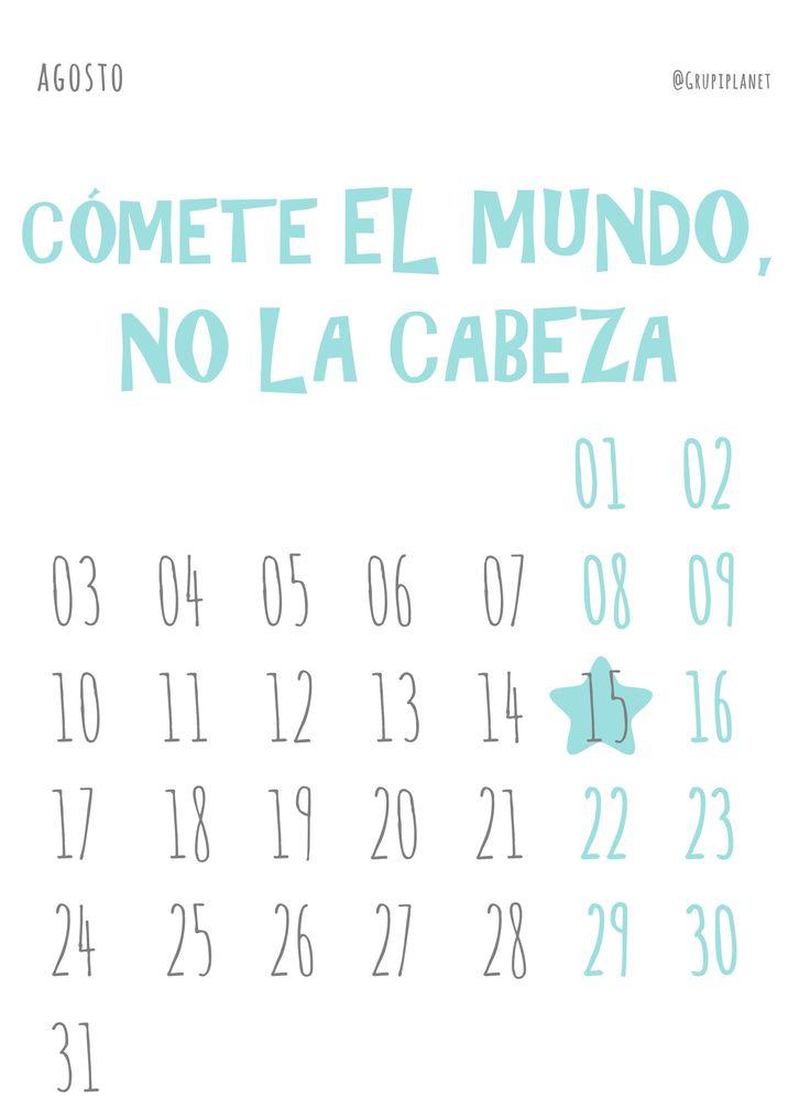Calendario para imprimir, que el 2015 ya está aquí - Agosto - Cómete el mundo, no la cabeza