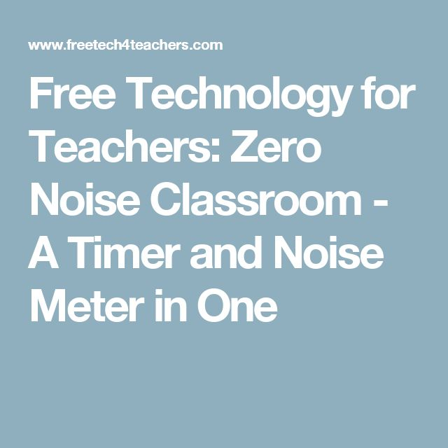 Free Technology for Teachers: Zero Noise Classroom - A Timer and Noise Meter in One