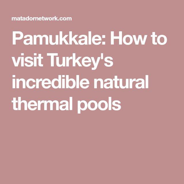 Pamukkale: How to visit Turkey's incredible natural thermal pools
