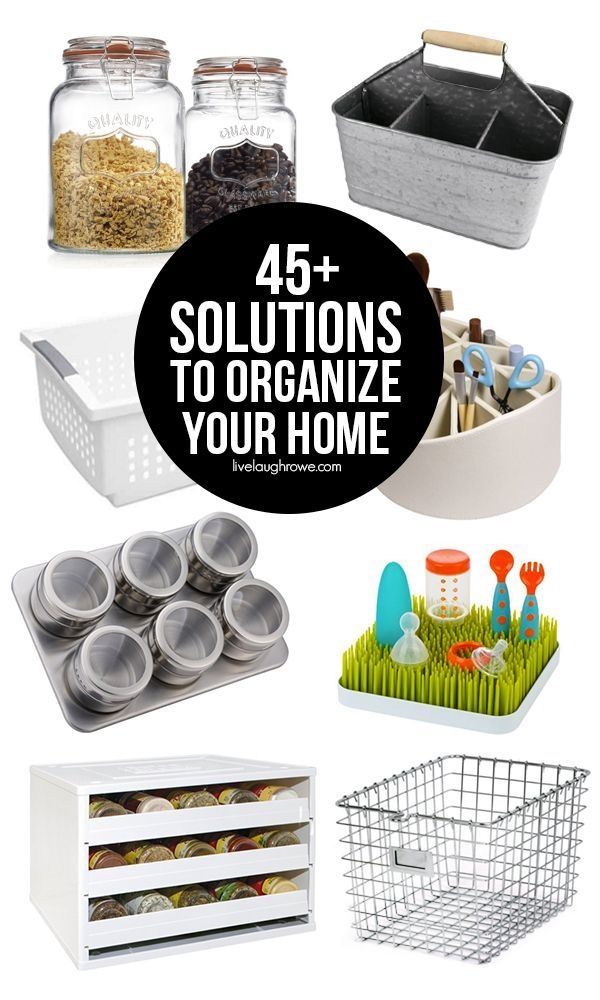 45+ Solutions To Organize Your Home