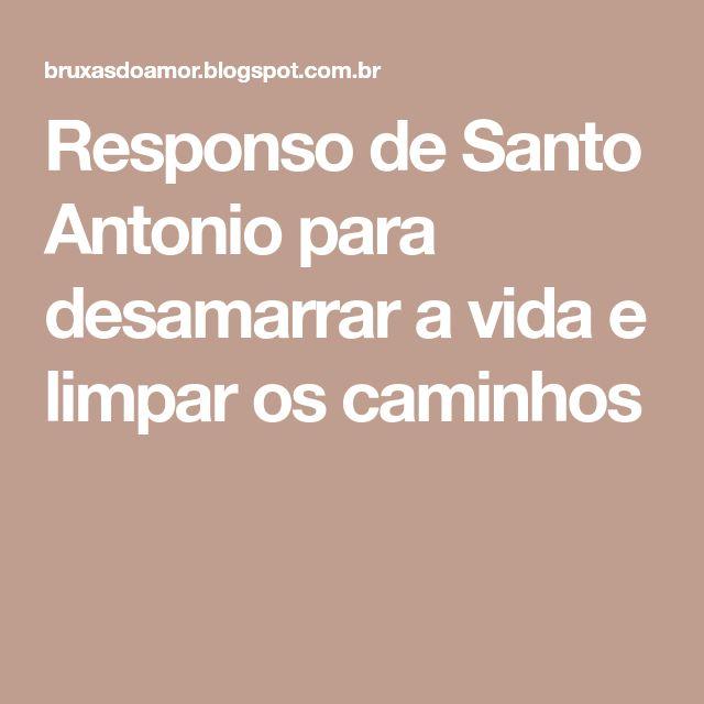 Responso de Santo Antonio para desamarrar a vida e limpar os caminhos