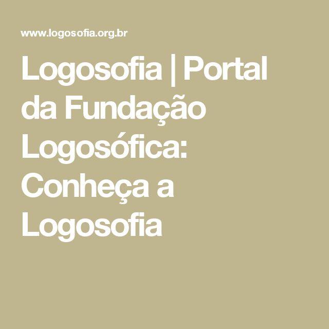 Logosofia | Portal da Fundação Logosófica: Conheça a Logosofia