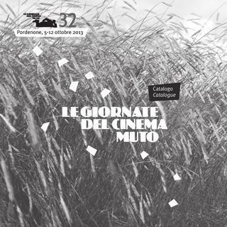 CATALOGO/CATALOGUE  Le Giornate del Cinema Muto  #Pordenone 5-12 ottobre 2013   #GCM32 #PordenoneSilent #SilentFilm