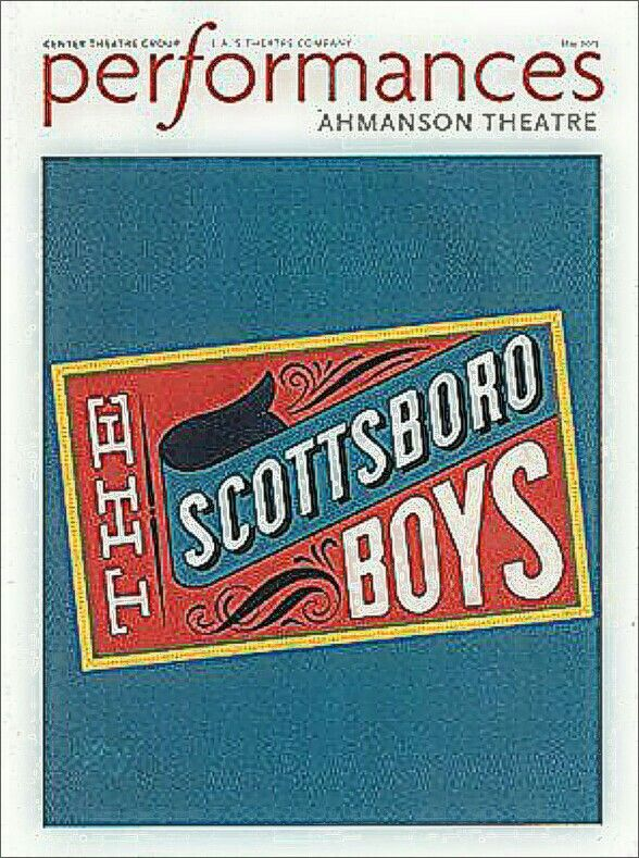 "Los Angeles, CA Premiere of the ""The Scottsboro Boys"" ... Limited National Tour ... May 29 - June 30, 2013 ... Libretto by David Thompson ... Music by John Kander ...  Lyrics by Fred Ebb  ... Directed by Susan Stroman"