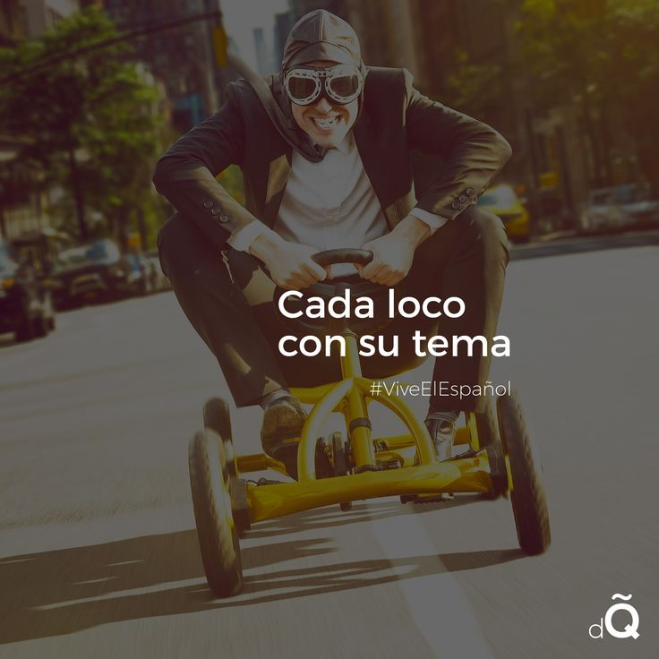 """Cada loco con su tema"" #Spanish #LearnSpanish #SpanishProverb"