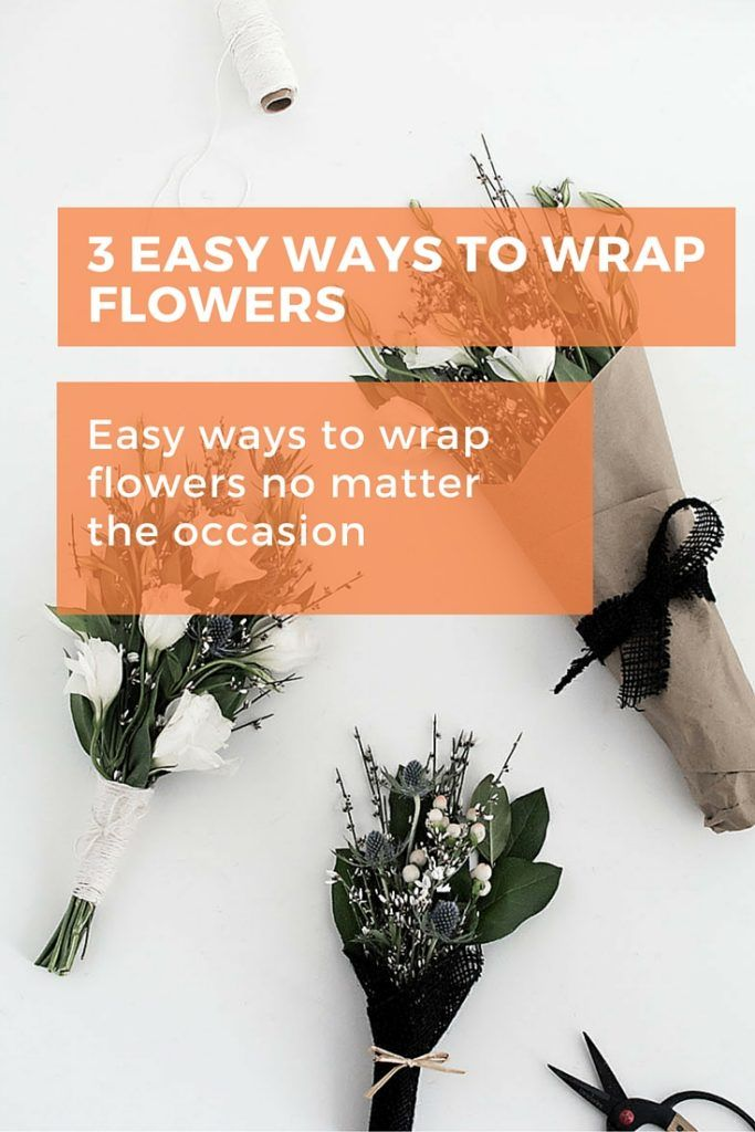 Add some pizazz to a gift of flowers with these 3 beautiful wrapping ideas #flowers #wrapping #gift #diy
