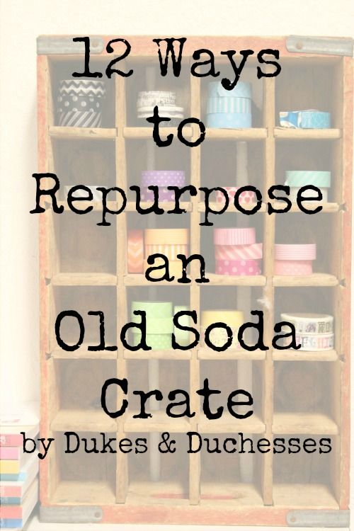 It\'s time for another repurposing post and this month I\'m sharing some ideas for something I love: old soda crates. I\'m always on the lookout for old cra