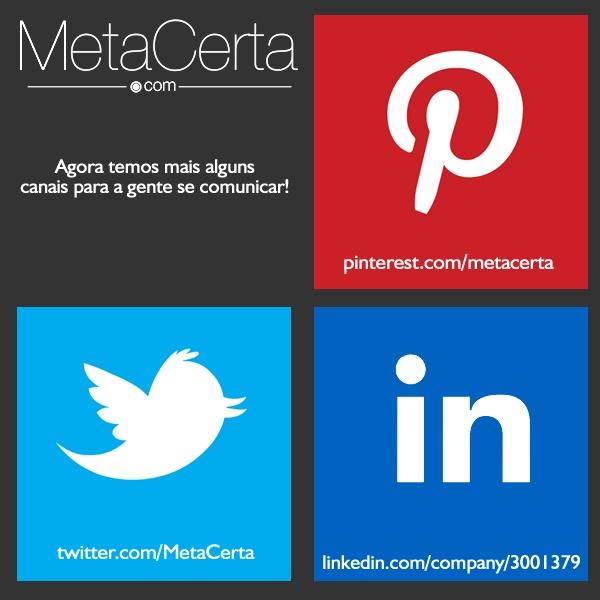 MetaCerta agora mais acessível do que nunca! Pinterest, Twitter e LinkedIn para compartilhar nossas idéias. Confere lá!