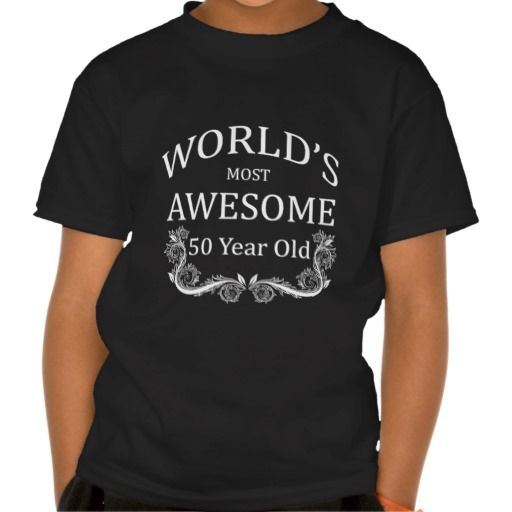 =>>Save on World's Most Awesome 50 Year Old T Shirts World's Most Awesome 50 Year Old T Shirts This site is will advise you where to buyShopping World's Most Awesome 50 Year Old T Shirts lowest price Fast Shipping and save your money Now!!...Cleck See More >>> http://www.zazzle.com/worlds_most_awesome_50_year_old_t_shirts-235007010907921029?rf=238627982471231924&zbar=1&tc=terrest