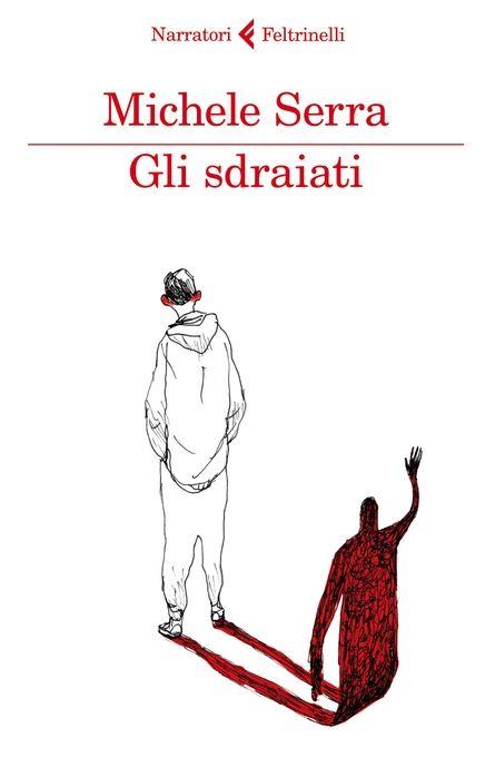 Gli sdraiati di Michele Serra (Feltrinelli, 2013). Clicca per sfogliare un'anteprima del libro.