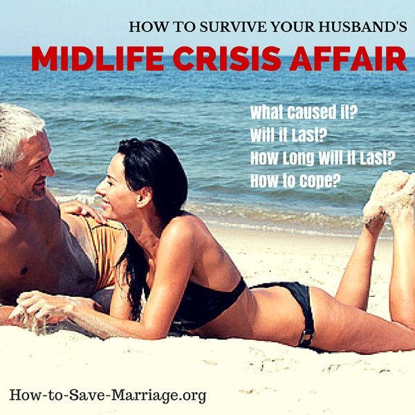 How can you handle your husband's midlife crisis affair? Will it last? how long will it last? Does it mean youe marriage is over?