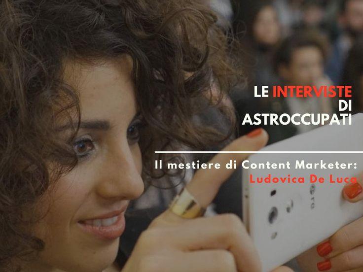 Il #Lavoro di #Content #Marketer: l'#Intervista di AstrOccupati a Ludovica De Luca | AstrOccupati: le #Storie di vita interiore dei #Lavoratori   |  #lavoro