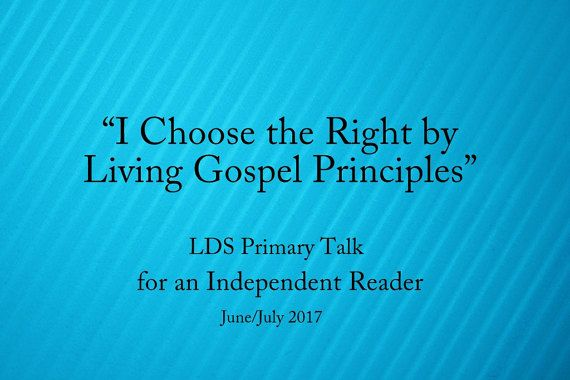 I Choose the Right by living Gospel Principles Primary Talk Independent Reader Talk LDS Primary $1