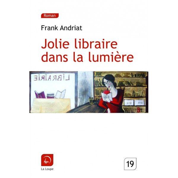 """"""" Jolie libraire dans la lumière """" A tous ceux qui aiment les livres et qui pensent qu'ils peuvent changer une vie..."""