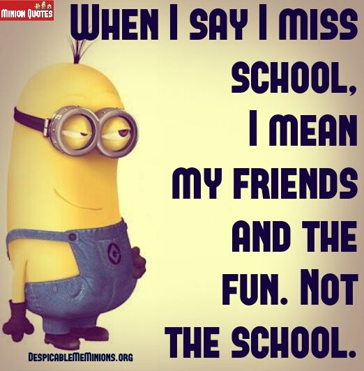 Quotes About Going Back To School Funny: Funny School Quotes - Minion Quotes
