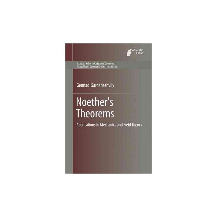 Noether's Theorems : Applications in Mechanics and Field Theory (Hardcover) (Gennadi Sardanashvily)