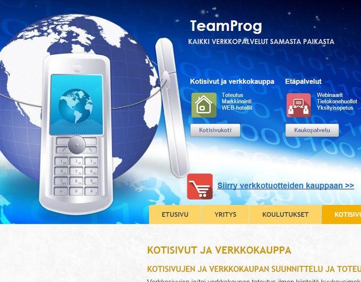 TeamProg:in kotisivut Toteutamme kotisivut, verkkokaupat ja AdWords-kampanjat. http://www.teamprog.fi/