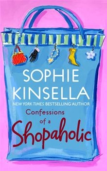 Confessions of a Shopaholic by Sophie Kinsella.
