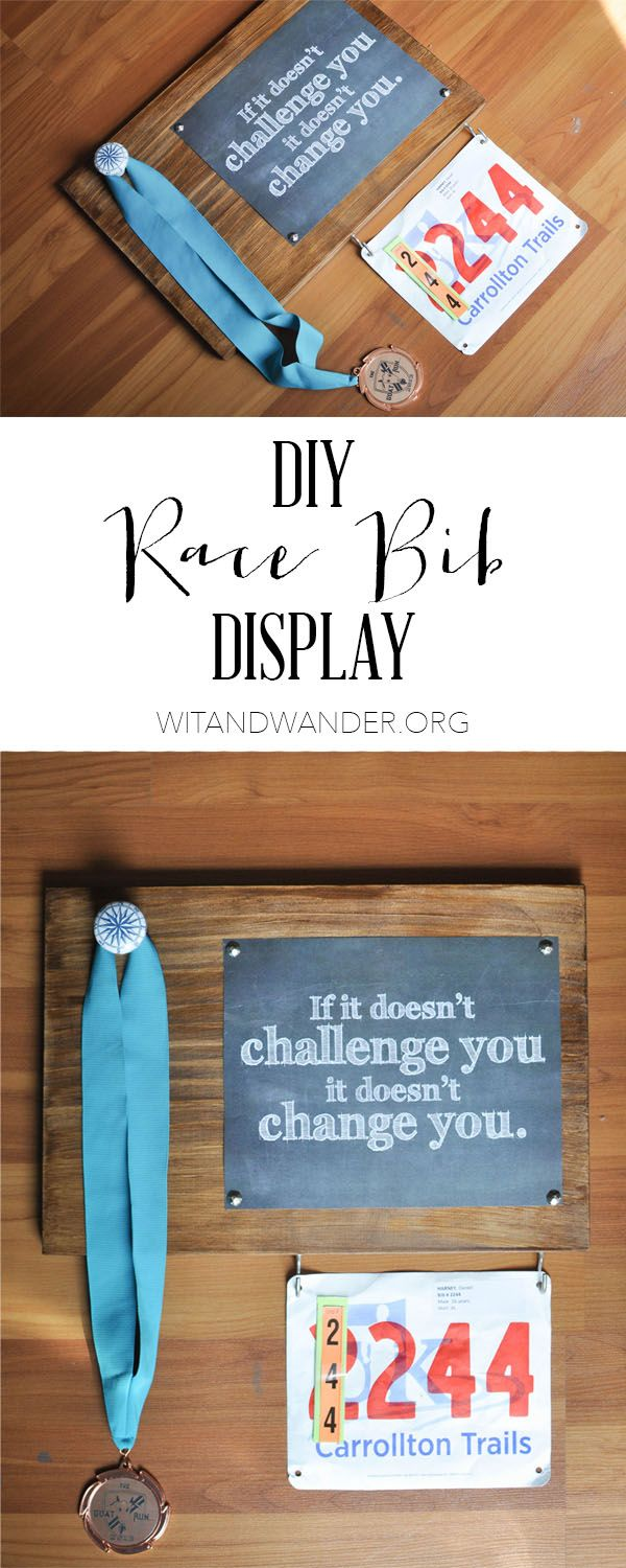 I think I would use a different quote DIY Race Bib + Medal Display | Wit & Wander Pinterest